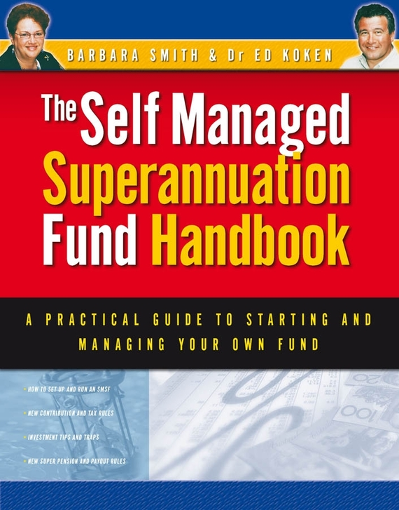 Barbara Smith Self Managed Superannuation Fund Handbook. A Practical Guide to Starting and Managing Your Own Fund it ethics handbook