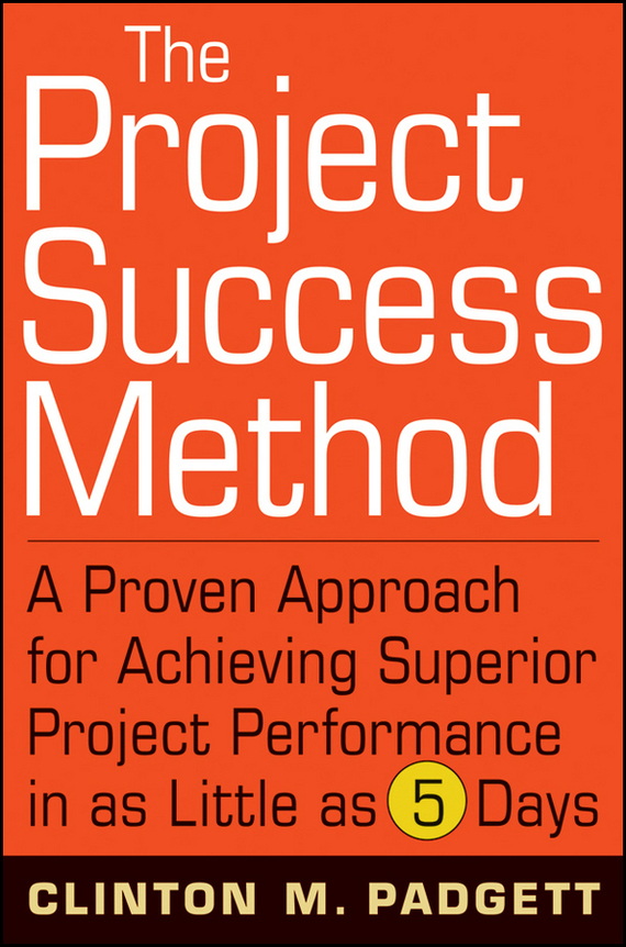 Clinton Padgett M. The Project Success Method. A Proven Approach for Achieving Superior Project Performance in as Little as 5 Days hplc method development for pharmaceuticals volume 8