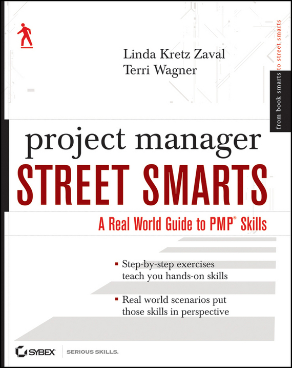 Terri  Wagner Project Manager Street Smarts. A Real World Guide to PMP Skills bonnie biafore your project management coach best practices for managing projects in the real world