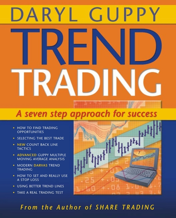 Daryl  Guppy Trend Trading. A seven step approach to success woodwork a step by step photographic guide to successful woodworking