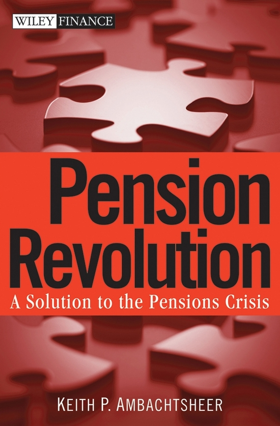 Keith Ambachtsheer P. Pension Revolution. A Solution to the Pensions Crisis howe brothers and the american revolution
