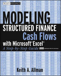 Keith Allman A. - Modeling Structured Finance Cash Flows with Microsoft Excel. A Step-by-Step Guide