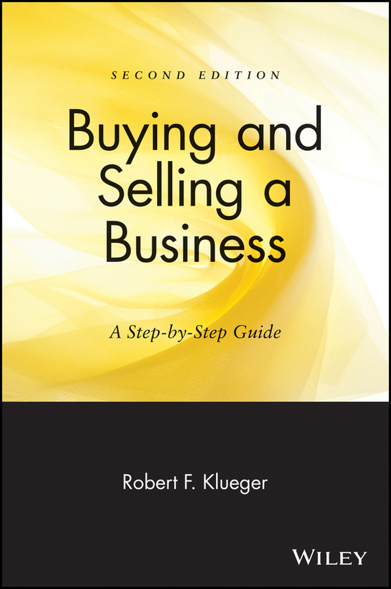 Robert Klueger F. Buying and Selling a Business. A Step-by-Step Guide test drive your dream job a step by step guide to finding and creating the work you love
