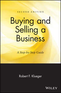Robert Klueger F. - Buying and Selling a Business. A Step-by-Step Guide