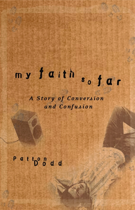 Patton Dodd My Faith So Far. A Story of Conversion and Confusion пальто alix story alix story mp002xw13vur