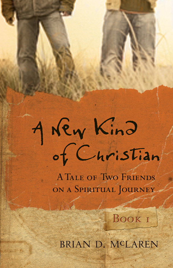 A New Kind of Christian. A Tale of Two Friends on a Spiritual Journey