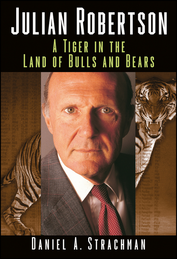 Фото Daniel Strachman A. Julian Robertson. A Tiger in the Land of Bulls and Bears