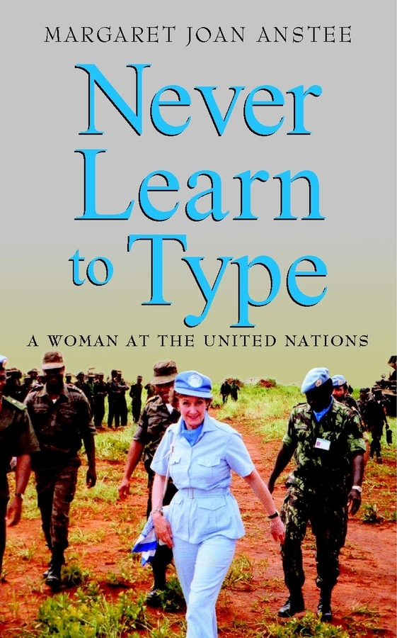 Margaret Anstee Joan Never Learn to Type. A Woman at the United Nations joan as police woman joan as police woman real life