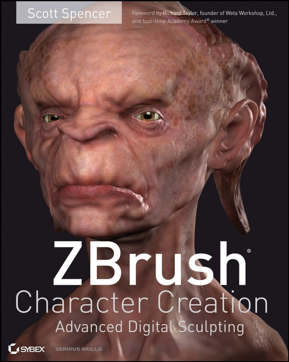 Scott  Spencer ZBrush Character Creation. Advanced Digital Sculpting architecture hand painting creation and techniques a master s art course of live sketching