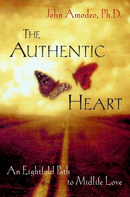 John  Amodeo The Authentic Heart. An Eightfold Path to Midlife Love norman god that limps – science and technology i n the eighties