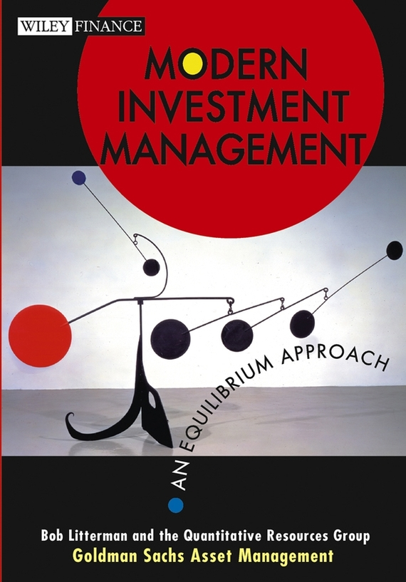 Bob  Litterman Modern Investment Management. An Equilibrium Approach barbara weber infrastructure as an asset class investment strategies project finance and ppp