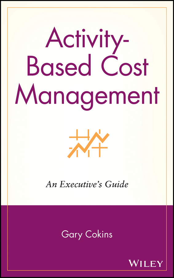 Gary Cokins Activity-Based Cost Management. An Executive's Guide information management in diplomatic missions
