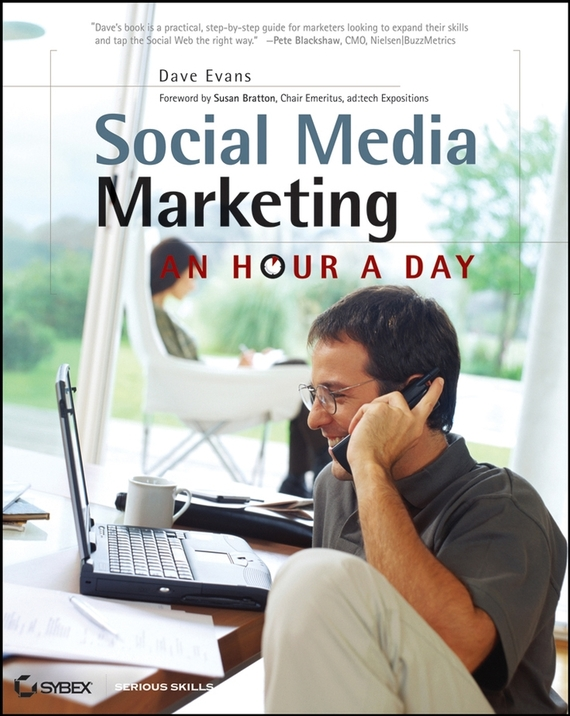 Dave  Evans Social Media Marketing. An Hour a Day jim sterne social media metrics how to measure and optimize your marketing investment