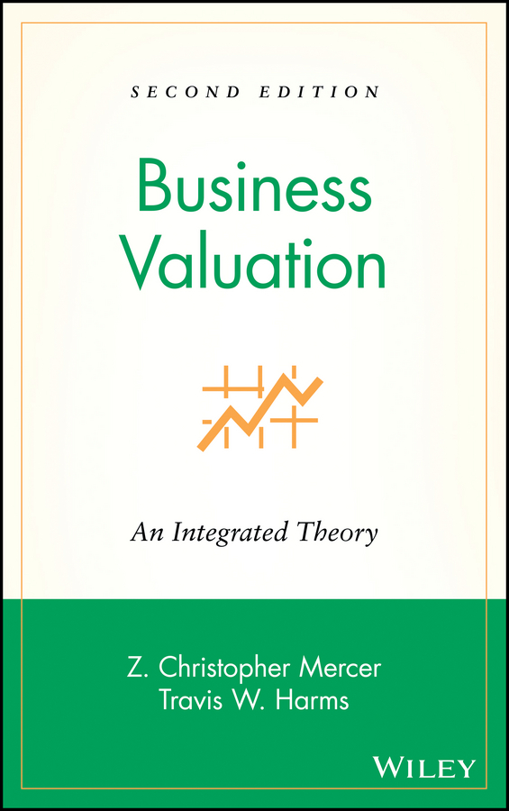 Travis Harms W. Business Valuation. An Integrated Theory ian ratner business valuation and bankruptcy