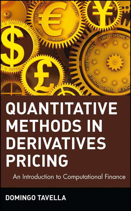 Domingo  Tavella Quantitative Methods in Derivatives Pricing. An Introduction to Computational Finance an introduction to behavioral economics