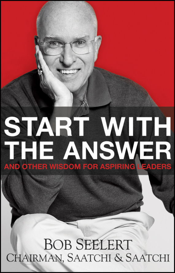 Bob  Seelert Start with the Answer. And Other Wisdom for Aspiring Leaders ключ truper т 15779