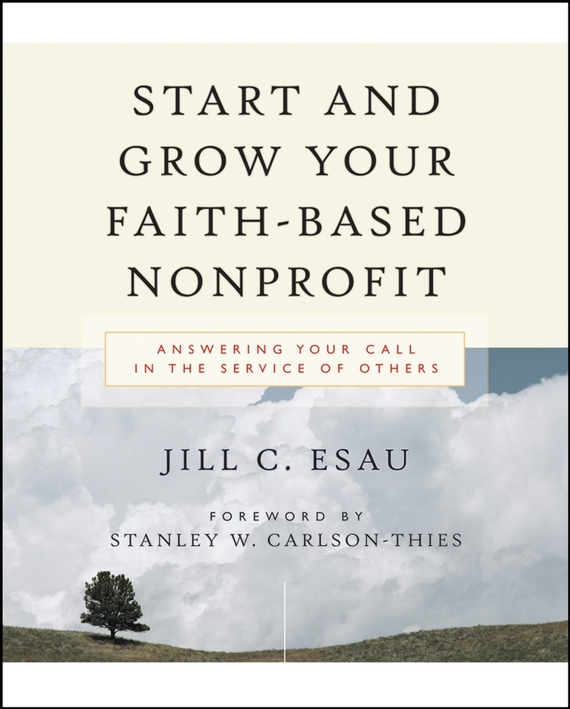 Jill  Esau Start and Grow Your Faith-Based Nonprofit. Answering Your Call in the Service of Others walking through the path of faith