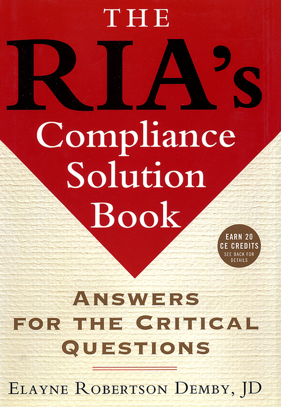 Elayne Demby Robertson The RIA's Compliance Solution Book. Answers for the Critical Questions david jackman the compliance revolution