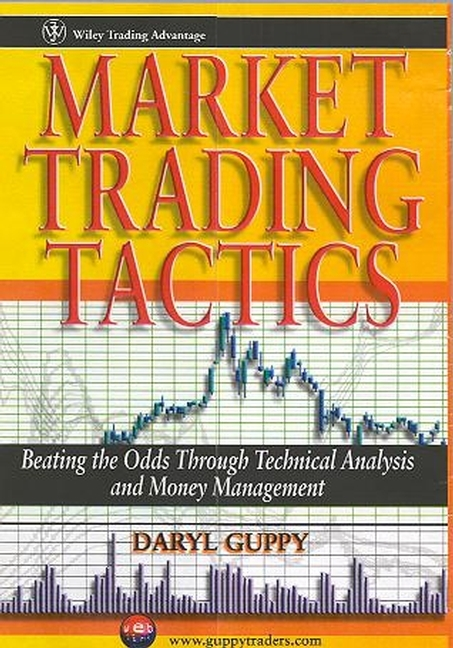 Daryl  Guppy Market Trading Tactics. Beating the Odds Through Technical Analysis and Money Management guppy up