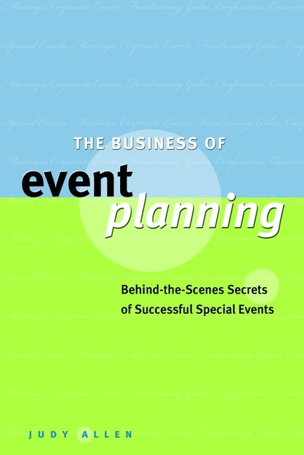 Judy  Allen The Business of Event Planning. Behind-the-Scenes Secrets of Successful Special Events julia peters tang pivot points five decisions every successful leader must make