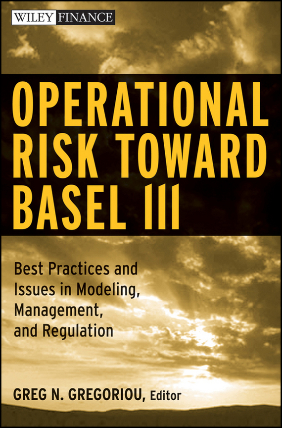 Greg Gregoriou N. Operational Risk Toward Basel III. Best Practices and Issues in Modeling, Management, and Regulation nature tourism and protected area management in ethiopia