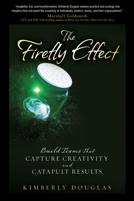 Kimberly  Douglas The Firefly Effect. Build Teams That Capture Creativity and Catapult Results norman god that limps – science and technology i n the eighties