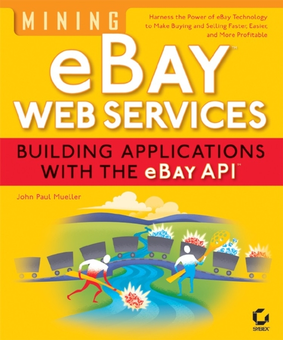 John Mueller Paul Mining eBay Web Services. Building Applications with the eBay API john paul mueller aws for admins for dummies