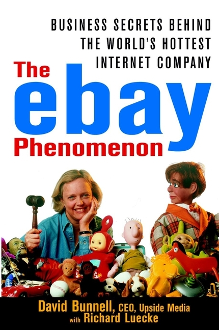 David Bunnell The ebay Phenomenon. Business Secrets Behind the World's Hottest Internet Company david luckham c event processing for business organizing the real time enterprise