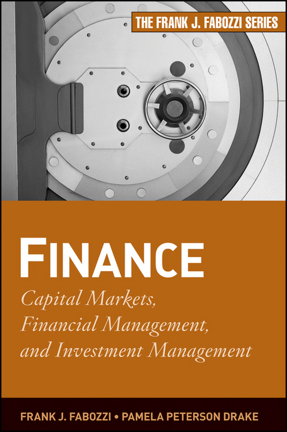Frank Fabozzi J. Finance. Capital Markets, Financial Management, and Investment Management charles d ellis capital the story of long term investment excellence