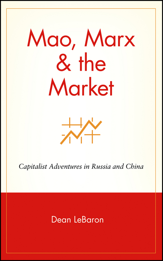 Dean  LeBaron Mao, Marx & the Market. Capitalist Adventures in Russia and China amid the clouds and mist – china s colonization of guizhou 1200–1700