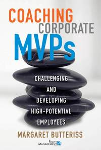 Margaret  Butteriss - Coaching Corporate MVPs. Challenging and Developing High-Potential Employees
