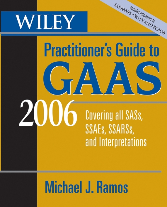 Michael Ramos J. Wiley Practitioner's Guide to GAAS 2006. Covering all SASs, SSAEs, SSARSs, and Interpretations ISBN: 9780471784111 cawanerl for mitsubishi pajero iv v8