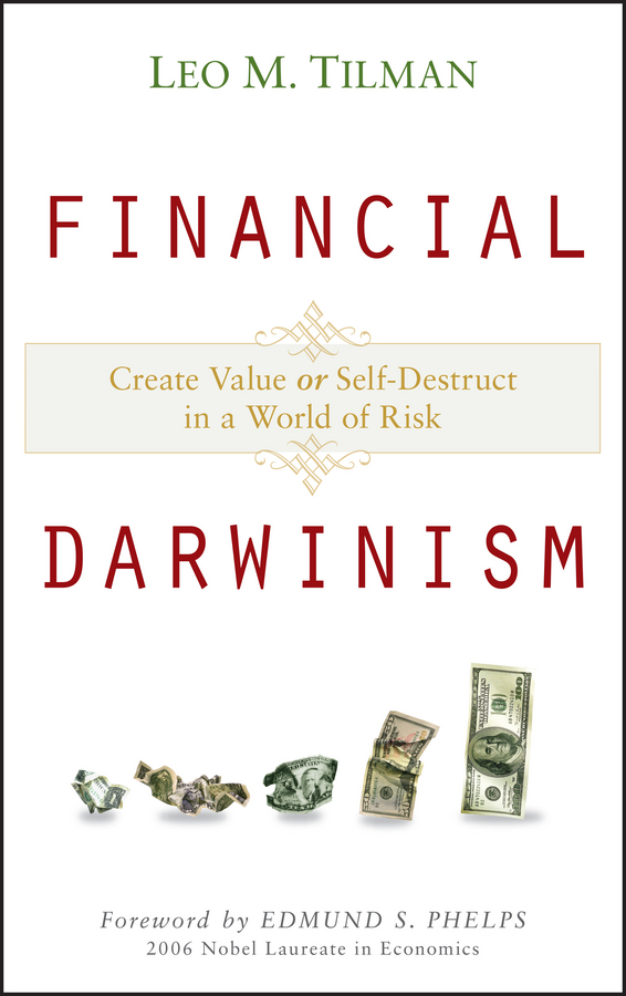 Edmund S. Phelps Financial Darwinism. Create Value or Self-Destruct in a World of Risk corporate governance and firm value