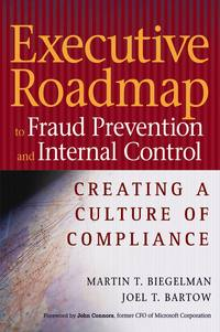 Martin Biegelman T. - Executive Roadmap to Fraud Prevention and Internal Control. Creating a Culture of Compliance