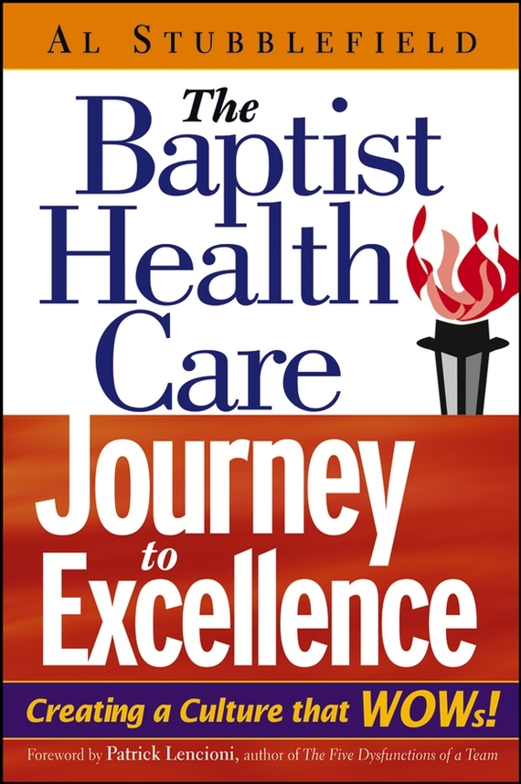 Al  Stubblefield The Baptist Health Care Journey to Excellence. Creating a Culture that WOWs! terrence montague patients first closing the health care gap in canada