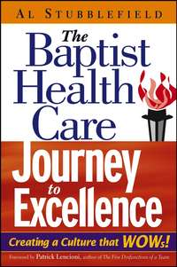 Al  Stubblefield - The Baptist Health Care Journey to Excellence. Creating a Culture that WOWs!