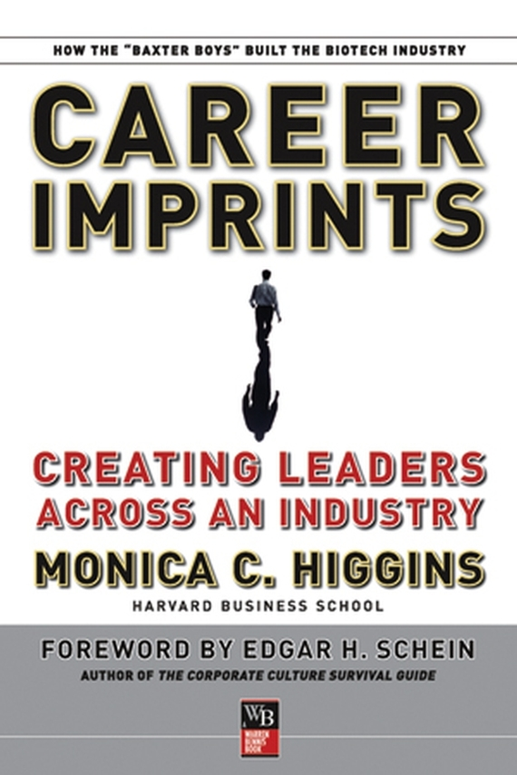 Edgar Schein H. Career Imprints. Creating Leaders Across An Industry career management of employees with specific respect to hr 2 0