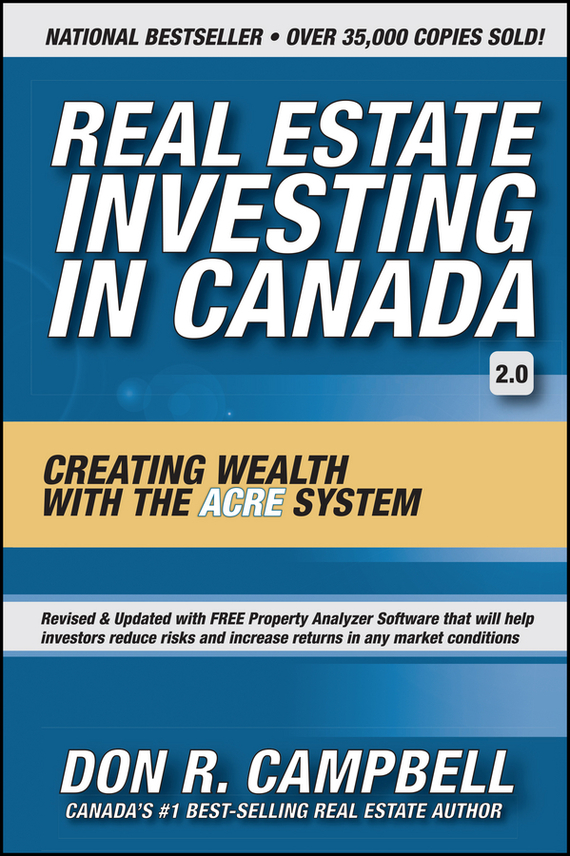 Don Campbell R. Real Estate Investing in Canada. Creating Wealth with the ACRE System gary grabel wealth opportunities in commercial real estate management financing and marketing of investment properties