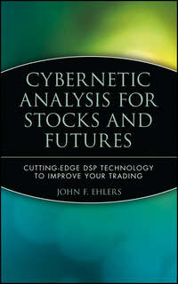 John Ehlers F. - Cybernetic Analysis for Stocks and Futures. Cutting-Edge DSP Technology to Improve Your Trading