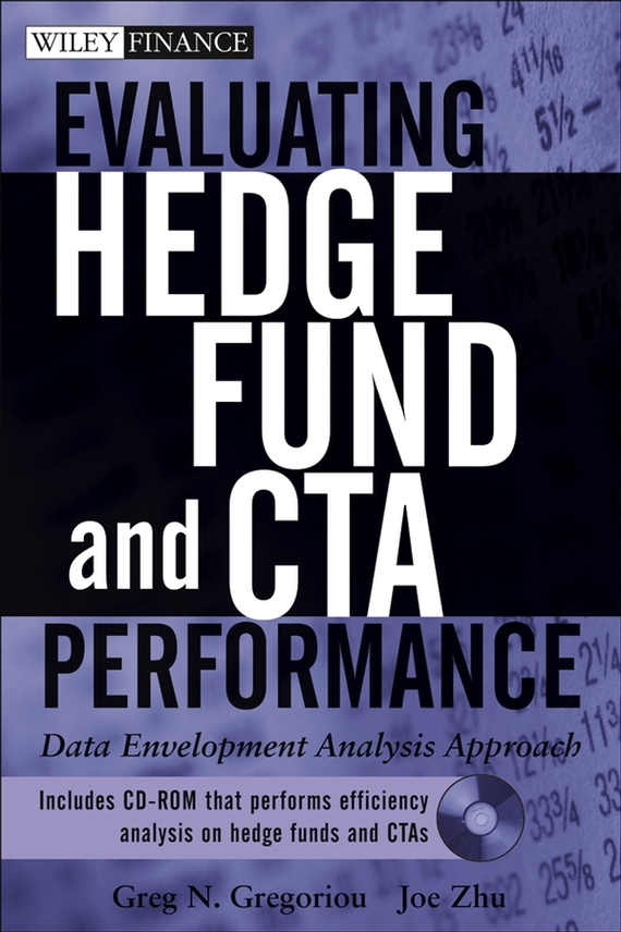 Joe  Zhu Evaluating Hedge Fund and CTA Performance. Data Envelopment Analysis Approach david hampton hedge fund modelling and analysis an object oriented approach using c