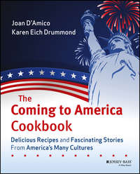 Joan  D'Amico - The Coming to America Cookbook. Delicious Recipes and Fascinating Stories from America's Many Cultures