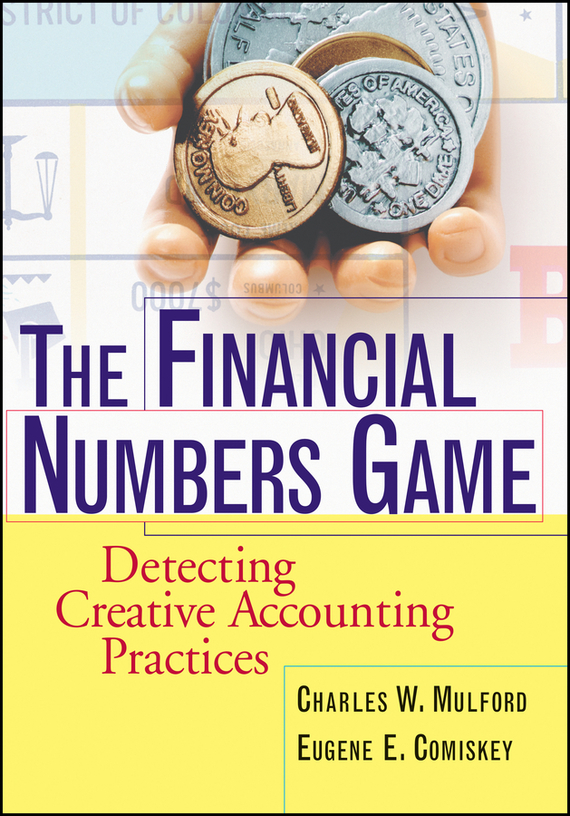 Charles Mulford W. The Financial Numbers Game. Detecting Creative Accounting Practices the salmon who dared to leap higher