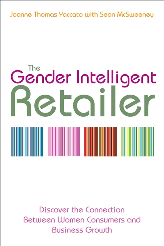 Sean McSweeney The Gender Intelligent Retailer. Discover the Connection Between Women Consumers and Business Growth gender culture and politics in punjab a perspective