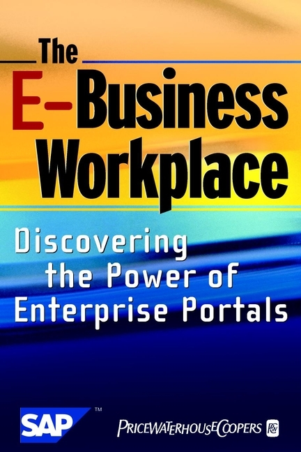 PricewaterhouseCoopers LLP The E-Business Workplace. Discovering the Power of Enterprise Portals norman god that limps – science and technology i n the eighties