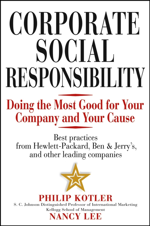 Nancy Lee Corporate Social Responsibility. Doing the Most Good for Your Company and Your Cause marc lane j the mission driven venture business solutions to the world s most vexing social problems