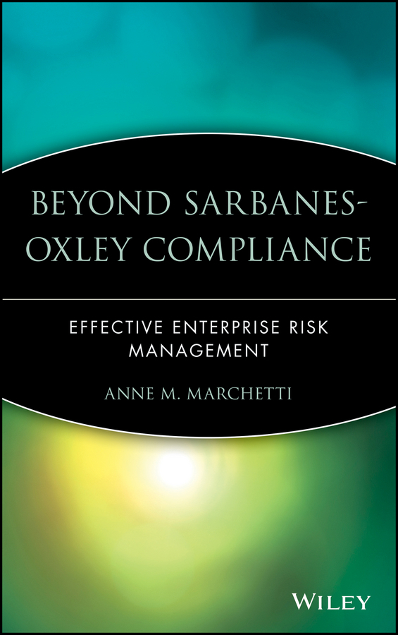Anne Marchetti M. Beyond Sarbanes-Oxley Compliance. Effective Enterprise Risk Management paul ali international corporate governance after sarbanes oxley