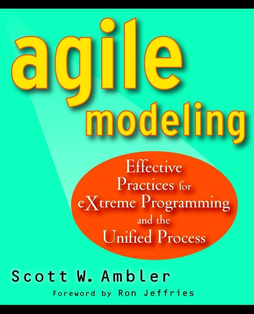 Scott  Ambler Agile Modeling. Effective Practices for eXtreme Programming and the Unified Process modeling and analysis for supply chain network in web gis environment