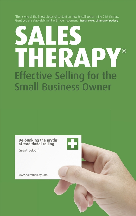 Grant  Leboff Sales Therapy. Effective Selling for the Small Business Owner grant grant principles of engineering economy 6ed