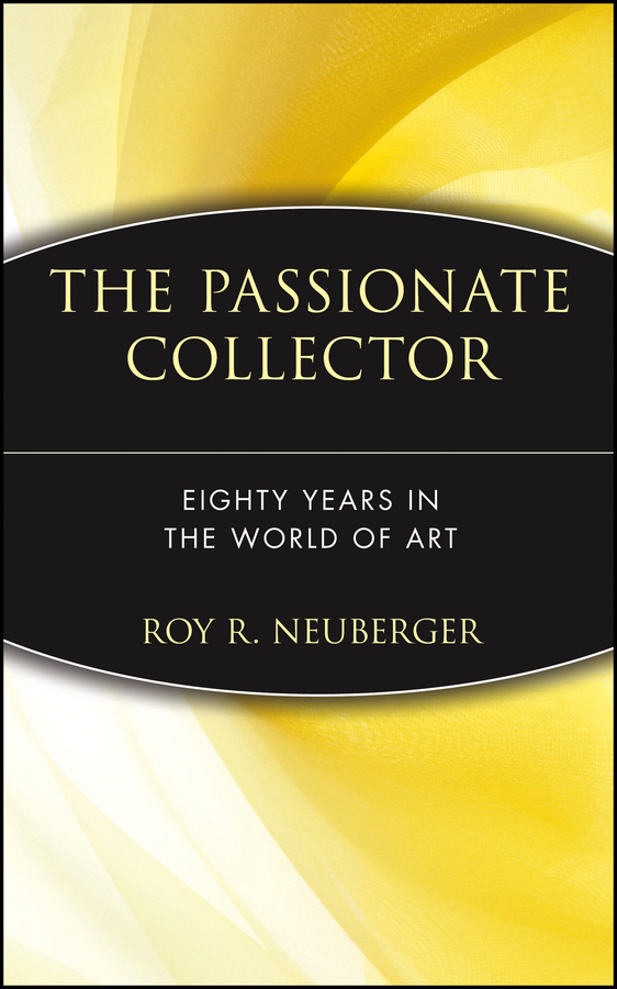 Roy Neuberger R. The Passionate Collector. Eighty Years in the World of Art pieces рукавицы pieces модель 2780524