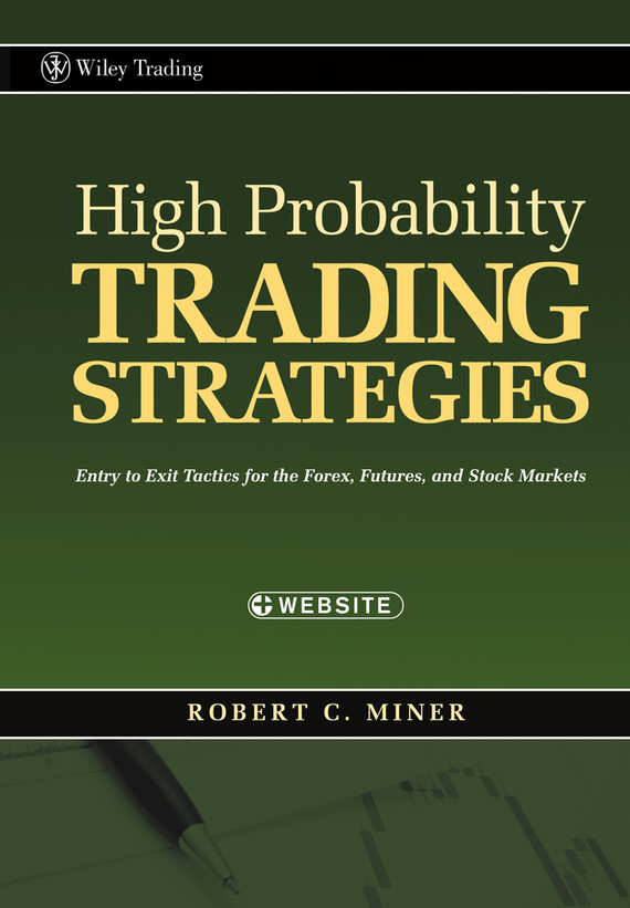 Robert Miner C. High Probability Trading Strategies. Entry to Exit Tactics for the Forex, Futures, and Stock Markets strategies behind humor formation a discourse pragmatic aspect